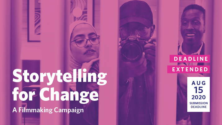 Storytelling for Change A Filmmaking Campaign - Extended Deadline